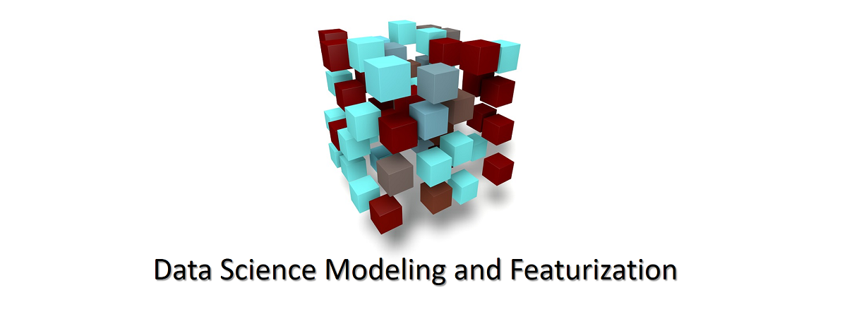 Data Science Modeling And Featurization Data Science Blog