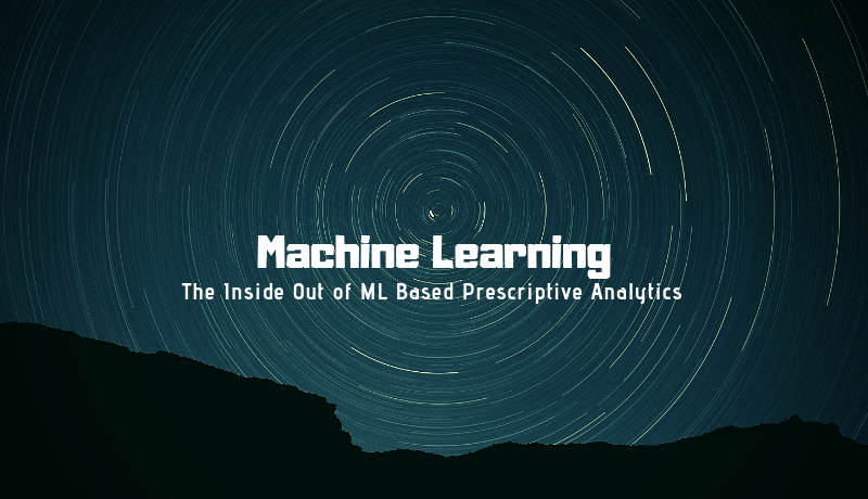 The Inside Out of ML Based Prescriptive Analytics – Data Science Blog